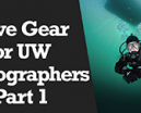 Wetpixel Live: Dive Gear for UW Photographers Part 1 Photo
