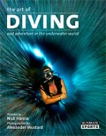 Alex Mustard's Art of Diving Photo