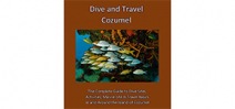 Free eBook: Dive and Travel Cozumel by Steve Rosenberg Photo