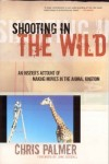Book Review: Shooting in the Wild - An Insider's Account of Making Movies in the Animal Kingdom Photo
